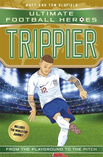 Trippier (Ultimate Football Heroes - International Edition) - includes the World Cup Journey! - Ultimate Football Heroes - International Edition (Paperback)