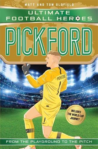 Pickford (Ultimate Football Heroes - International Edition) - includes the World Cup Journey! - Ultimate Football Heroes - International Edition (Paperback)