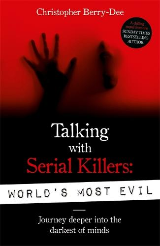 Talking With Serial Killers: World's Most Evil (Paperback)