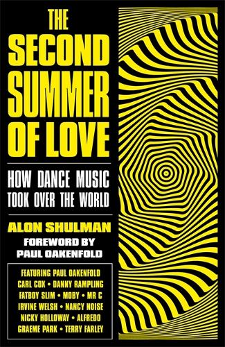 The Second Summer of Love: How Dance Music Took Over the World (Hardback)