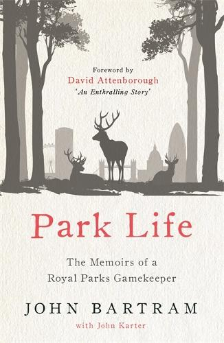 Park Life: The Memoirs of a Royal Parks Gamekeeper (Paperback)