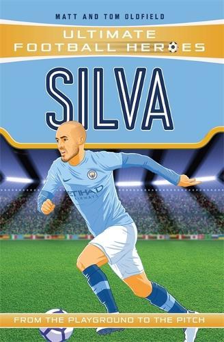 Silva (Ultimate Football Heroes - the No. 1 football series): Collect Them All! - Ultimate Football Heroes (Paperback)