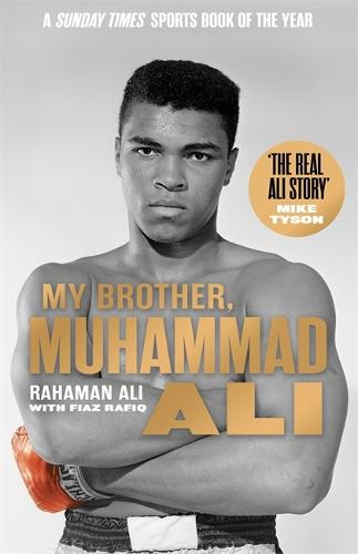 My Brother, Muhammad Ali: The Definitive Biography of the Greatest of All Time (Paperback)