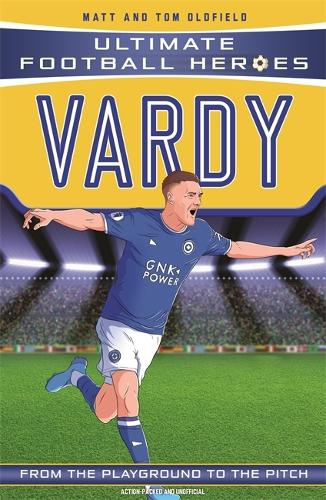 Vardy (Ultimate Football Heroes - the No. 1 football series): Collect them all! - Ultimate Football Heroes (Paperback)