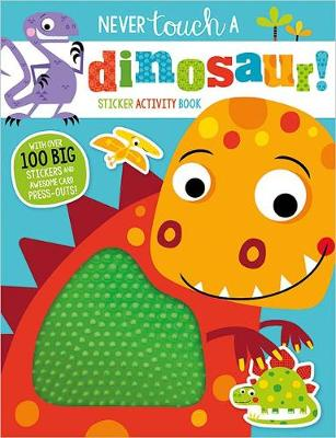 Never Touch a Dinosaur Sticker Activity Book - Never Touch (Paperback)