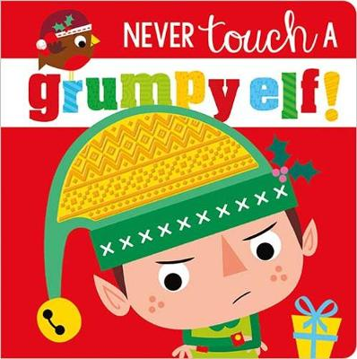 Never Touch a Grumpy Elf - Never Touch (Board book)
