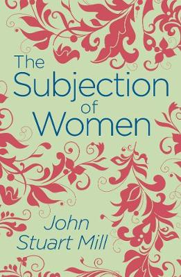 The Subjection of Women - Arcturus Classics (Paperback)