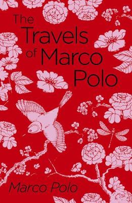 The Travels of Marco Polo: The Venetian - Arcturus Classics (Paperback)