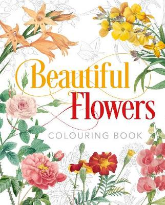 Beautiful Flowers Colouring Book (Paperback)