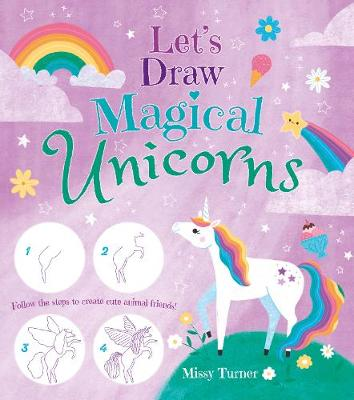 Let's Draw Magical Unicorns: Create beautiful unicorns step by step! - Let's Draw (Paperback)