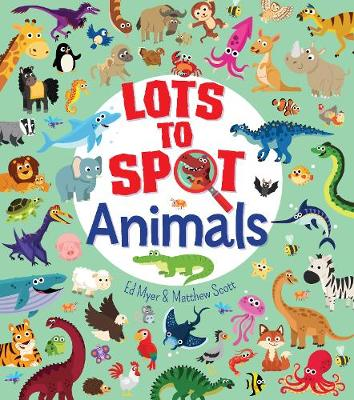 Lots to Spot: Animals (Paperback)