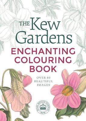 The Kew Gardens Enchanting Colouring Book - Kew Gardens Art & Activities (Paperback)