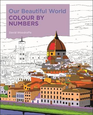 Our Beautiful World Colour by Numbers - Arcturus Colour by Numbers Collection (Paperback)