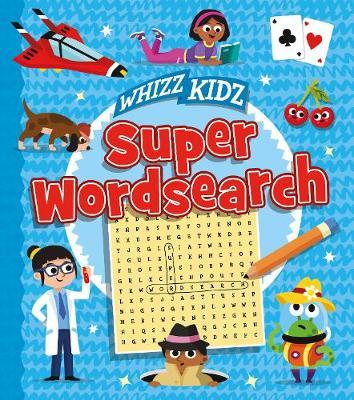Whizz Kidz: Super Wordsearch - Whizz Kidz 32pp (Paperback)