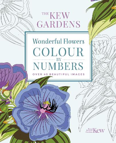 The Kew Gardens Wonderful Flowers Colour-by-Numbers: Over 40 Beautiful Images - Kew Gardens Art & Activities (Paperback)
