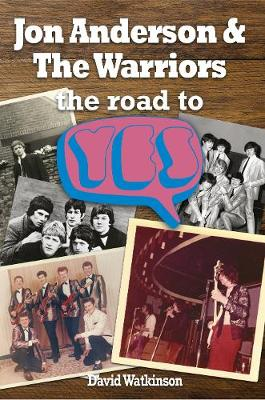 Jon Anderson and The Warriors: The Road To Yes (Paperback)