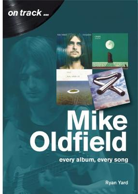 Mike Oldfield: Every Album, Every Song (On Track) - On Track (Paperback)