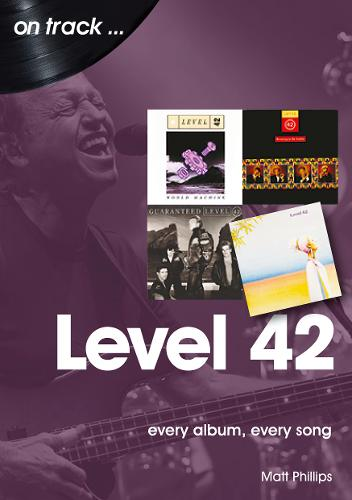 Level 42: Every Album, Every Song (On Track) - On Track (Paperback)