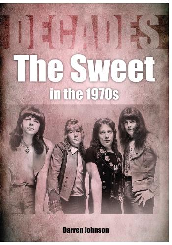 The Sweet In The 1970s - Decades (Paperback)