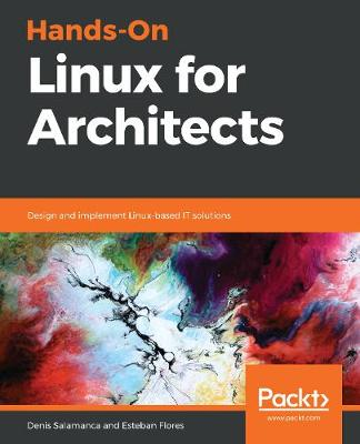 Hands-On Linux for Architects: Design and implement Linux-based IT solutions (Paperback)