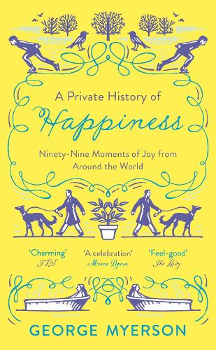 A Private History of Happiness: 99 Moments of Joy From Around the World (Paperback)