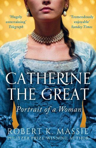 Catherine The Great By Robert K Massie Waterstones