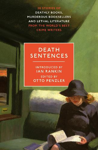 Death Sentences: Stories of Deathly Books, Murderous Booksellers and Lethal Literature (Paperback)