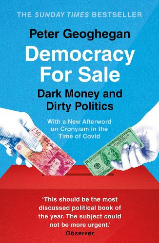 Democracy For Sale: Dark Money and Dirty Politics (Paperback)
