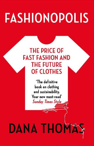 Fashionopolis: The Price of Fast Fashion - and the Future of Clothes (Paperback)