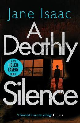 A Deathly Silence (The DCI Helen Lavery Thrillers Book 3) - DCI Helen Lavery (Paperback)