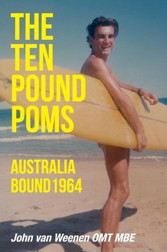 The Ten Pound Poms: Australia Bound 1964 (Hardback)