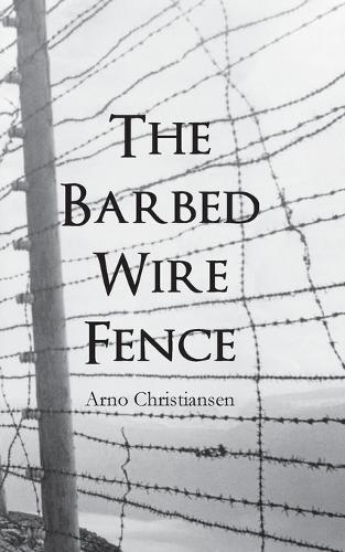 The Barbed Wire Fence (Paperback)
