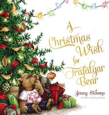 A Christmas Wish for Trafalgar Bear (Hardback)