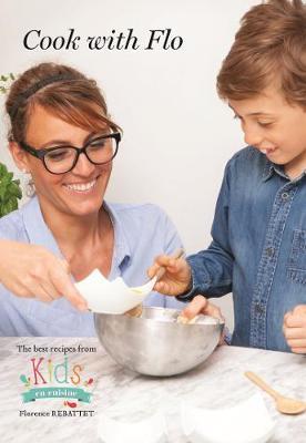 Cook With Flo: (Kids En Cuisine Recipe Book) (Hardback)