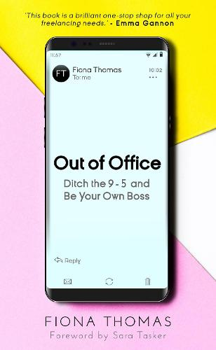 Out of Office: Ditch the 9-5 and Be Your Own Boss (Paperback)