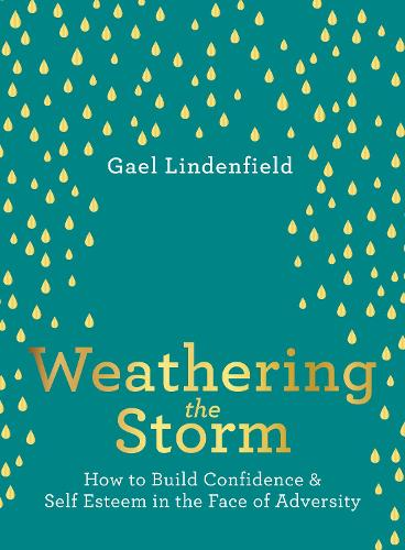 Weathering the Storm: How to Build Confidence and Self Belief in the Face of Adversity (Paperback)