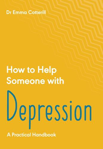 How to Help Someone with Depression: A Practical Handbook (Paperback)