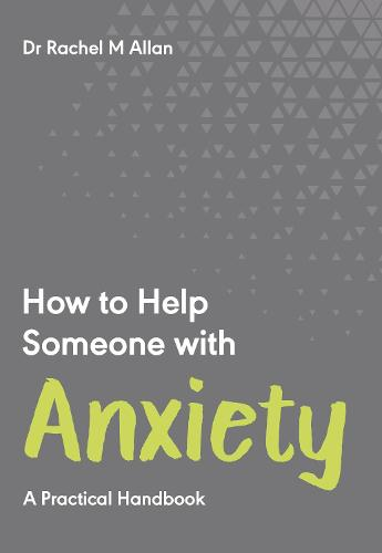 How to Help Someone with Anxiety: A Practical Handbook (Paperback)