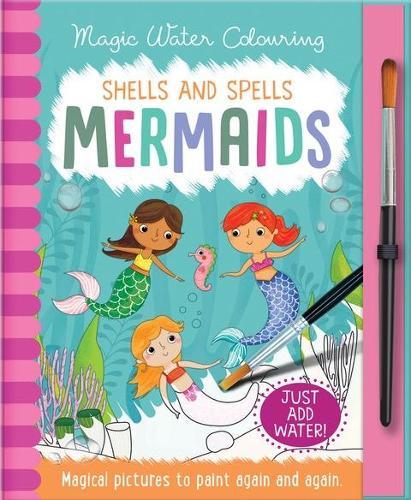Shells and Spells - Mermaids - Magic Water Colouring (Hardback)
