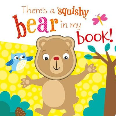 There's a Bear in my book! - Squishy In My Book (Board book)