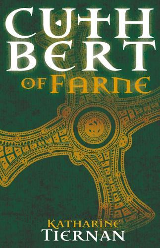 Cuthbert of Farne: A novel of Northumbria's warrior saint - The Cuthbert Novels (Paperback)