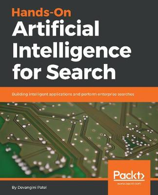 Hands-On Artificial Intelligence for Search: Building intelligent applications and perform enterprise searches (Paperback)