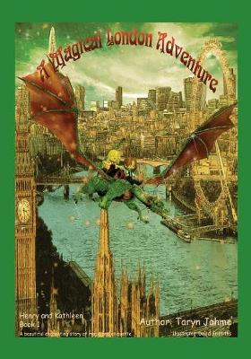 A Magical London Adventure: Book 1 - Henry and Kathleen Adventures 1 (Paperback)