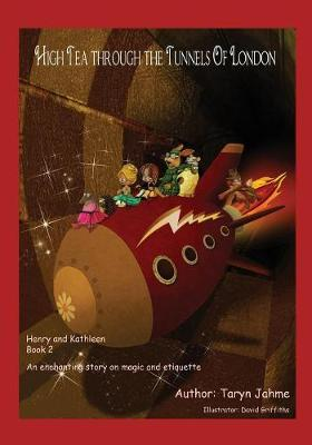 High Tea through the Tunnels of London: Book 2 - Henry and Kathleen Adventures 2 (Paperback)