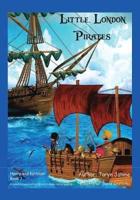 Little London Pirates: Book 3 - Henry and Kathleen Adventures 3 (Paperback)