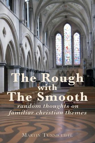 The Rough with the Smooth: Random thoughts on familiar Christian themes (Paperback)