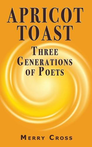 Apricot Toast: Three Generations of Poets (Paperback)