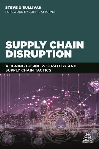 Supply Chain Disruption: Aligning Business Strategy and Supply Chain Tactics (Hardback)