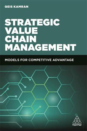 Global Value Chain Management: Strategies and Models for Competitive Advantage (Hardback)