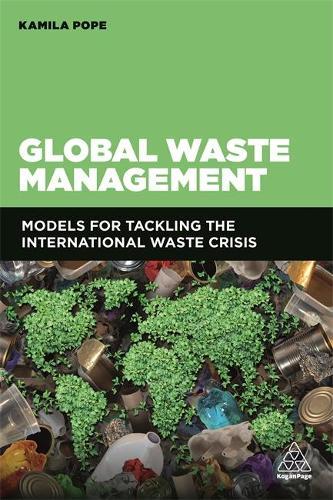 Global Waste Management: Models for Tackling the International Waste Crisis (Paperback)